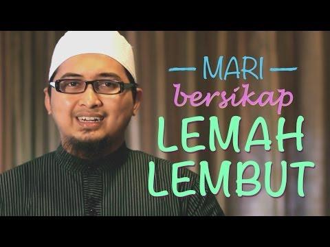 Ceramah Singkat: Mari Bersikap Lemah Lembut - Ustadz Askar Wardhana, S.T.P, Lc.