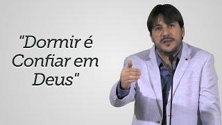 """""""Dormir é Confiar em Deus"""" Herley Rocha"""