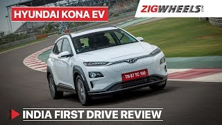 Hyundai Kona Electric India | First Drive Review | ZigWheels.com