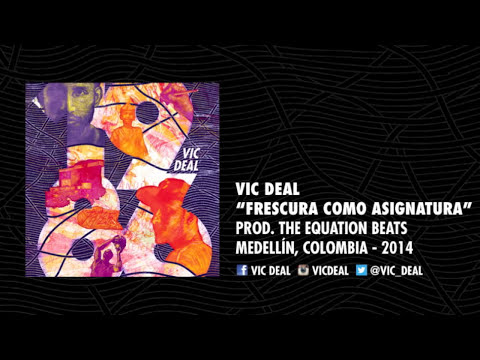 Vic Deal - Frescura Como Asignatura (Prod. The Equation Beats)