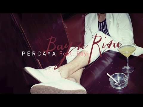 download lagu Bayu Risa - Percaya Feat. Rayi gratis
