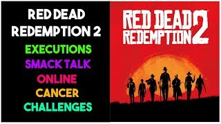 RED DEAD REDEMPTION 2 - Funny challenges, smack talk, executions & other online cancer