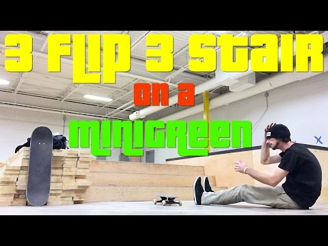 3 Flip 3 Stair On A Minigreen?