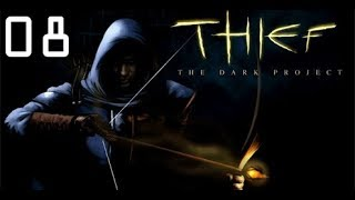 Thief: The Dark Project (Gold)   Part 8: Tricksy Traps