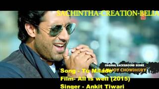 Tu Milade Full video song all is well (2015)