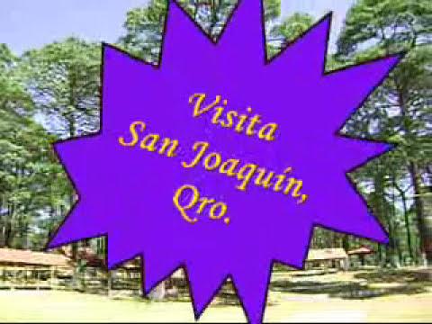 VISITA SAN JOAQUÍN, QUERÉTARO. DONDE EL PARAÍSO COMIENZA