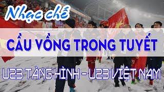 Nhạc chế | Cầu Vồng Trong Tuyết | U23 Việt Nam đã vô địch trong lòng người hâm mộ