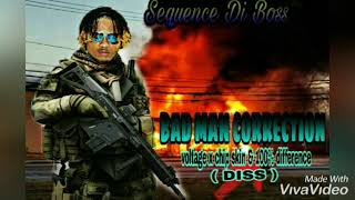 Sequence Di Boss-Bad Man Correction (Voltage x Chip Skin and 100% Difference Diss)2019
