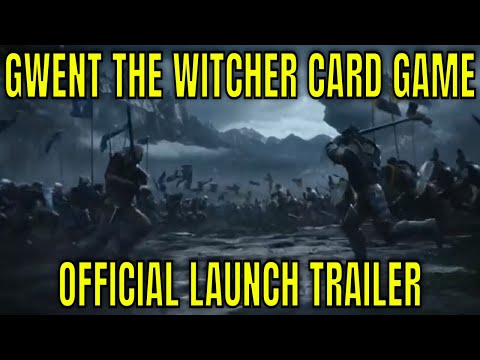 Gwent The Witcher Card Game - Official Launch Trailer