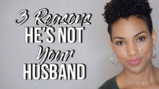 3 Reasons He is NOT Your Husband! | #TheOneSeries #TheOneRevealed