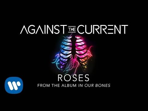 Against The Current - Roses