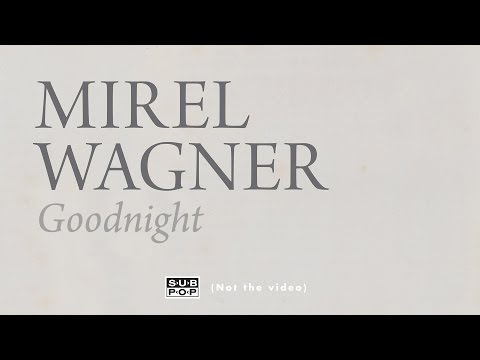 Mirel Wagner - Goodnight