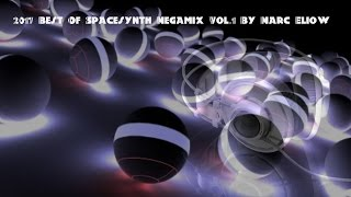 2017 Best Of Spacesynth Megamix  By Marc Eliow (320 Kbps)