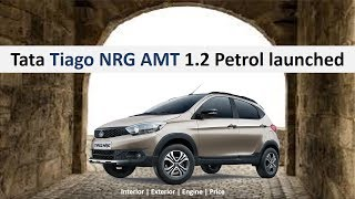 Tata Tiago NRG AMT launched | Automatic Transmission with 1.2 L Petrol Engine | Eye catching colors