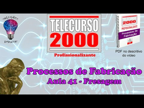 Telecurso 2000   Processos de Fabricacao   41 Fresagem