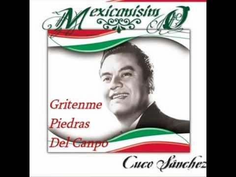 ''GRITENME PIEDRAS DEL CAMPO'' Cuco Sanchez