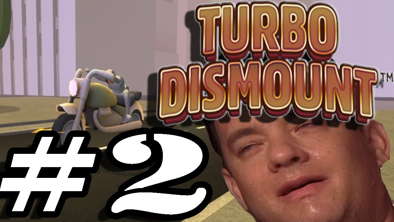 Turbo Dismount | PT.2 | THERE'S NO CRYING IN TURBO ...