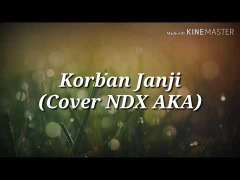 Korban janji (versi NDX AKA) |lirik lagu