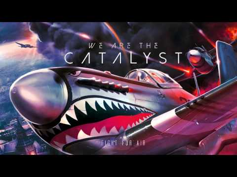 We Are The Catalyst-Fight For Air