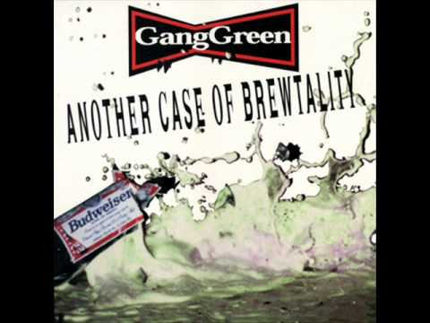 Gang Green - Ill Worry About It Monday
