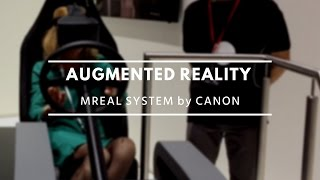 Canon MREAL System, Mixed Reality / Canon EXPO 2015 Paris