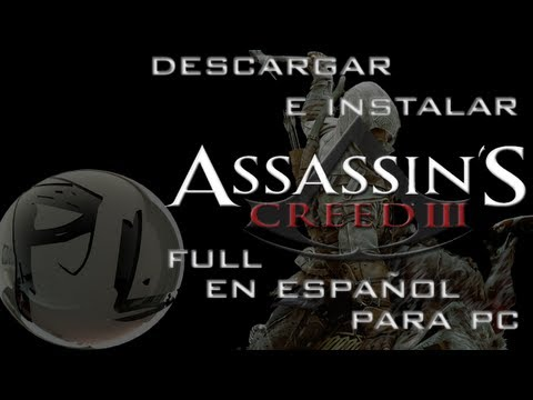 Descargar e Instalar Assassins Creed 3 Full en español para pc HD