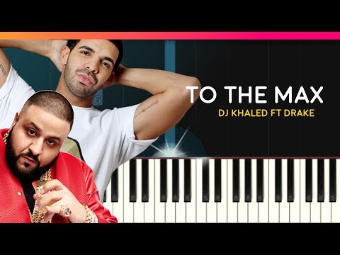 """DJ Khaled - """"To The Max"""" ft Drake Piano Tutorial - Chords - How To Play - Cover"""