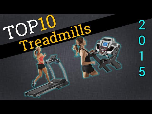 Top Ten Treadmills 2015 | Best Treadmill Review
