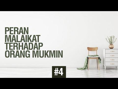Peran Malaikat Terhadap Orang Mukmin #4 - Ustadz Khairullah Anwar Luthfi