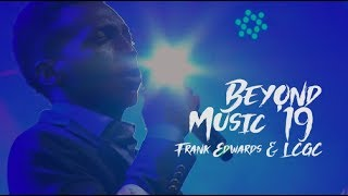 Frank Edwards & The Lagos Community Gospel Choir | Beyond Music 2019
