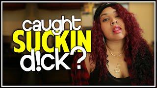 Caught Suckin' D!CK   Feat. Michellé, G'Ma Ma, & D'Monté