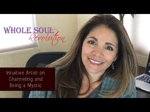 Intuitive Artist on Channeling and Being a Mystic (Whole Soul Revolution: Season Pilot, Episode 1)