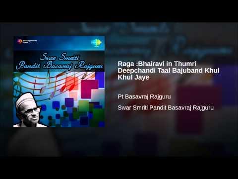 Raga :Bhairavi in Thumri Deepchandi Taal Bajuband Khul Khul...