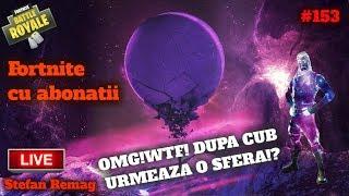 🔴[LIVE] OMG!WTF!DUPA CUB URMEAZA O SFERA!? | FORTNITE CU ABONATII - live nr.153