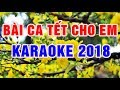 Bài Ca Tết Cho Em || Karaoke 2018 Beat Chuẩn || Nhạc Sống Thanh Ngân thumbnail