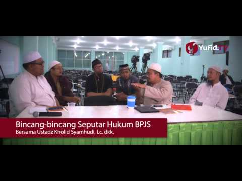 Bincang-bincang Seputar Hukum BPJS - Ustadz Kholid Syamhudi, Lc. Dkk