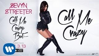Sevyn Streeter - Call Me Crazy [Official Audio]