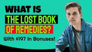 The Lost Book of Remedies Review & BONUS