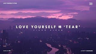 Download Lagu BTS Love Yourself 轉 'Tear' Piano Album Gratis STAFABAND