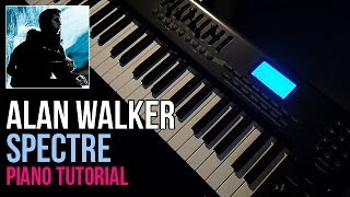 How To Play: Alan Walker - Spectre | Piano Tutorial + Sheets