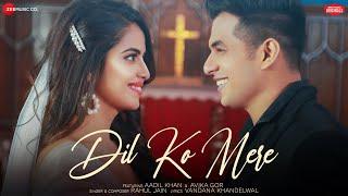 Dil Ko Mere - Aadil Khan & Avika Gor   Rahul Jain   Vandana Khandelwal   Zee Music Originals
