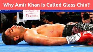Why Amir Khan Is Called GLASS CHIN