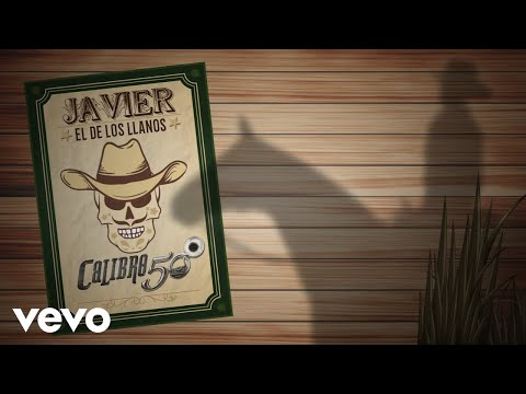 Calibre 50 - Javier El De Los Llanos (Lyric Video)
