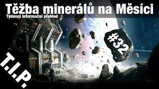 TIP#32 Těžba minerálů na Měsíci, Návrat tajného amerického raketoplánu,…