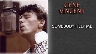 Watch Gene Vincent Somebody Help Me video
