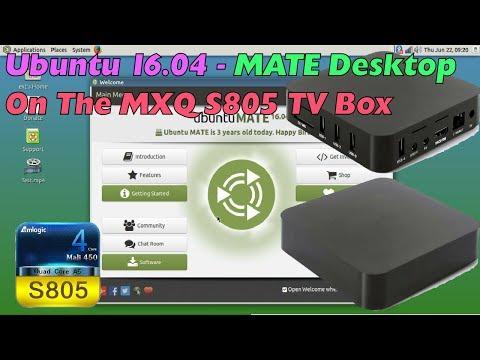 MXQ AMLOGIC S805 - Running Ubuntu Xenial MATE Linux Desktop - Setup Tutorial