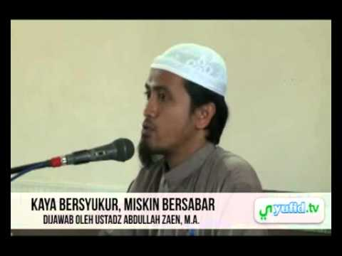 Kaya Bersyukur Dan Miskin Bersabar - Ustadz Abdullah Zaen [Arsip Lama]