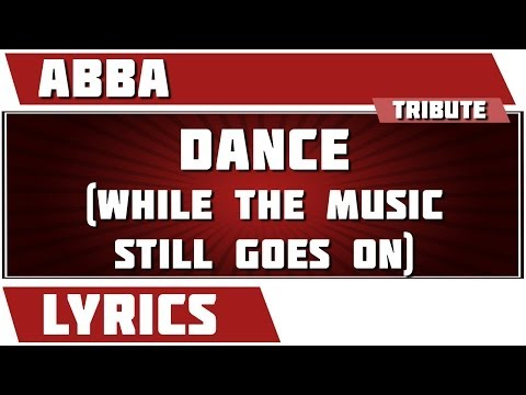 Abba - Dance While The Music Still Goes On