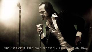 Watch Nick Cave  The Bad Seeds Let The Bells Ring video