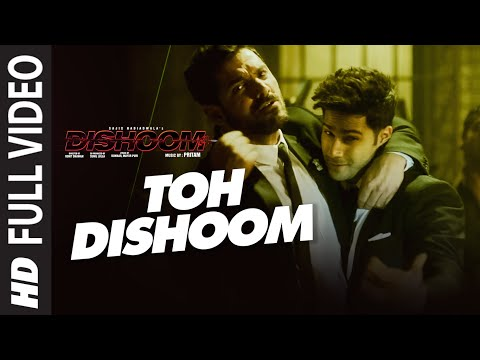 Toh Dishoom Full Video Song: Dishoom   John Abraham, Varun Dhawan   Pritam, Raftaar, Shahid Mallya
